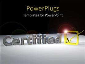 PowerPlugs: PowerPoint template with a 3D check box with a text that spell out the word 'certified'