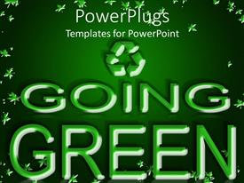 PowerPoint template displaying 3D going green words with recycling sign on top of words on green background