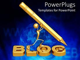 PowerPlugs: PowerPoint template with 3D golden blog word with figure holding huge golden pencil, globe on blue background
