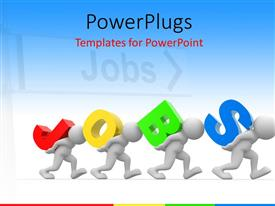 PowerPlugs: PowerPoint template with 3D men carrying colored 3D word JOBS over white background