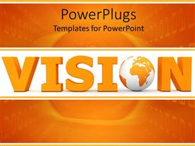 PowerPoint template displaying 3D vision word with globe instead of o letter on white and orange background