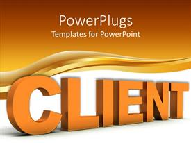 PowerPlugs: PowerPoint template with 3D word client in orange with wave and orange, white background