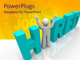 PowerPoint template displaying 3D word HIRED and man with raised hands replacing letter I