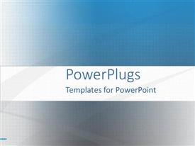 PowerPlugs: PowerPoint template with abstract depiction of a blue and white hue colored background