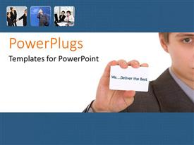PowerPlugs: PowerPoint template with adult male holding a business card with the text we deliver the best