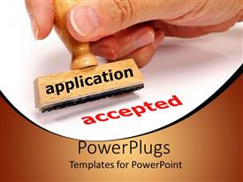 PowerPoint template displaying application accepted, wooden rubber stamp with application word and red accepted mark on white background