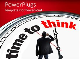 PowerPlugs: PowerPoint template with back view of man thinking watching to a clock with words time to think