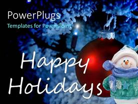 PowerPlugs: PowerPoint template with a beautiful ball and a snow man with Happy Holidays