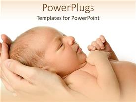 PowerPoint template displaying beautiful new born baby in mothers hands on white background