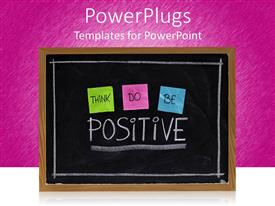 PowerPlugs: PowerPoint template with a beautiful representation of a blackboard with think,do and be positive words