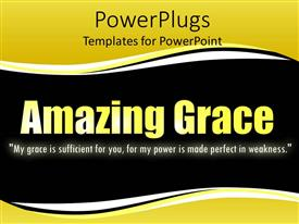 PowerPlugs: PowerPoint template with bible verse under the Amazing Grace words in golden letters on black font with yellow bands on top and bottom of the screen