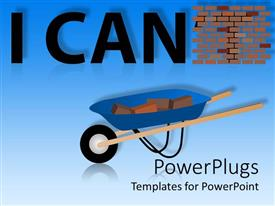 PowerPoint template displaying bricks in barrow with brick wall and text I CAN