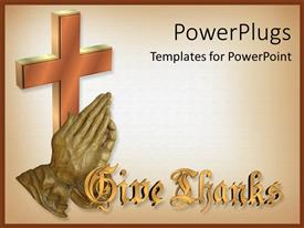 PowerPlugs: PowerPoint template with bronze sulpture of hands giving thanks with 3D cross