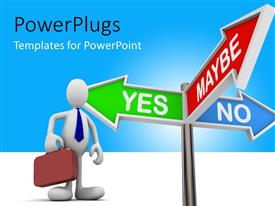 PowerPlugs: PowerPoint template with business person standing in front of three colorful arrow signs reading yes no and maybe with white color