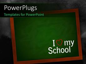 PowerPlugs: PowerPoint template with chalkboard on a wall with I love my school text over it
