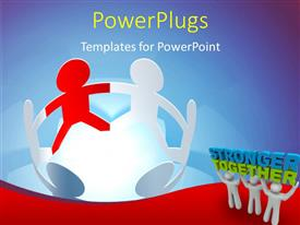 PowerPoint template displaying circle of connected paper dolls next to three white figures holding up words Stronger Together