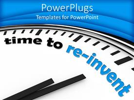 PowerPlugs: PowerPoint template with close up of white clock face written time to re-invent