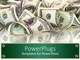 PowerPlugs: PowerPoint template with collection of hundred dollar bills along with their reflection