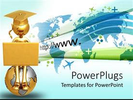 PowerPlugs: PowerPoint template with college metaphor with graduate holding laptop atop globe with world air travel map background