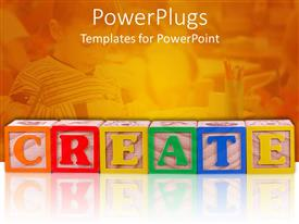 PowerPlugs: PowerPoint template with create spelled out in children's building blocks, boy at desk in school in background