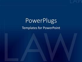 PowerPoint template displaying dark blue plain background with text written LAW