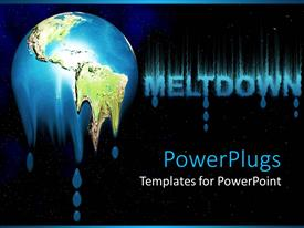 PowerPoint template displaying depiction of an earth melting with the text Meltdown