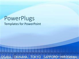 PowerPoint template displaying different shades of blue with different big cities of Japan written in all capitals