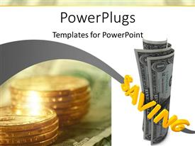 PowerPlugs: PowerPoint template with some dollar bills and coins with a text that spells out the word 'Saving '