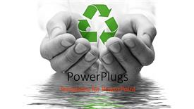 PowerPoint template displaying ecology metaphor with black and white hands holding recycle symbol, water conservation