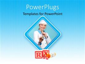 PowerPlugs: PowerPoint template with female medical professional wearing stethoscope behind R X alphabet blocks and overturned pill bottle