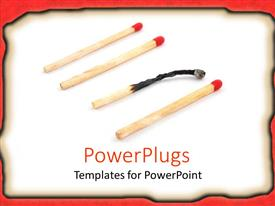 PowerPoint template displaying four matches on white paper with burned margins, three red headed matches and one burnt match