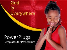 PowerPoint template displaying god is everywhere thee with African American girl saying prayer with cross background