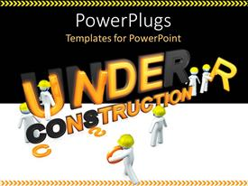 PowerPlugs: PowerPoint template with group of white figures in yellow hard hats assembling letters to spell Under Construction