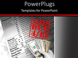 PowerPlugs: PowerPoint template with hand holdingmoney over financial document with textTAXES DUE