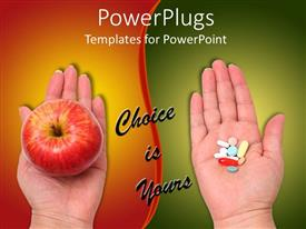 PowerPoint template displaying health lifestyle concept with comparison between hand holding red apple and hand holding medication with words choice is yours written between the two hands