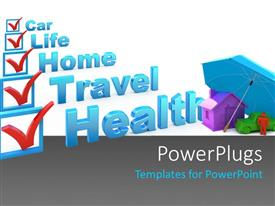 PowerPoint template displaying insurance concept with a check list of various insurances as Health, Travel, Home, Life, Car, and a umbrella giving protection to a house, car and human