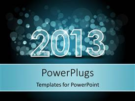 PowerPlugs: PowerPoint template with large '2013 ' figures over a shiny blurry background