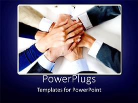 PowerPlugs: PowerPoint template with lots of adult hands joining together depicting team work