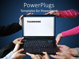 PowerPoint template displaying lots of hands holding a laptop open with the text team work