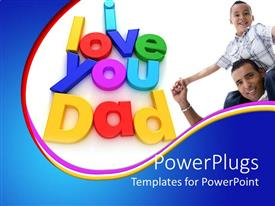 PowerPlugs: PowerPoint template with a man and his kid with a text that spells out the sentence 'i love you dad '