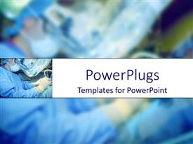 PowerPlugs: PowerPoint template with medical team performing operation on patient in theater