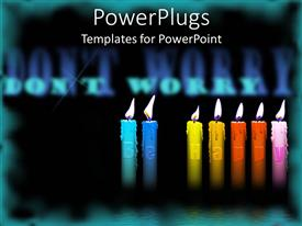 PowerPlugs: PowerPoint template with multicolored burning birthday candles with words Don't Worry Be Happy