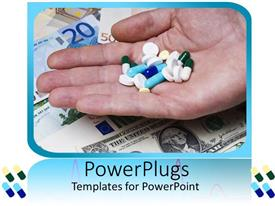 PowerPoint template displaying a number of medicines being placed on a palm with currency notes in the background