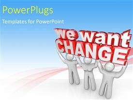 PowerPlugs: PowerPoint template with a number of people holding the change slogan