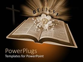 PowerPoint template displaying open Holy Bible with flower and BELIEVE written in brown background