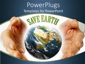PowerPlugs: PowerPoint template with pair hands cupping the planet under Save Earth