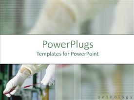 PowerPlugs: PowerPoint template with pathologist performing medical test with syringe, clinical laboratory technology, scientific testing, research