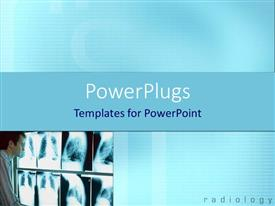 PowerPlugs: PowerPoint template with physician doctor examining X-ray depictions placed on screen on bright blue background