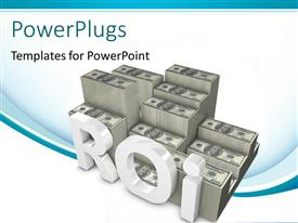 PowerPlugs: PowerPoint template with pile of dollar bills with 3D abbreviation RETURN ON INVESTMENT