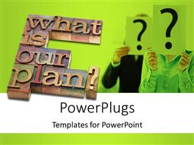 PowerPoint template displaying planning concept - what is our plan question in vintage wooden letterpress